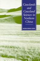 Grasslands and Grassland Sciences in Northern China (Paperback)