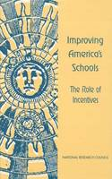 Improving America's Schools: The Role of Incentives (Paperback)