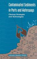 Contaminated Sediments in Ports and Waterways: Cleanup Strategies and Technologies (Hardback)