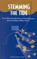 Stemming the Tide: Controlling Introductions of Nonindigenous Species by Ships' Ballast Water (Hardback)