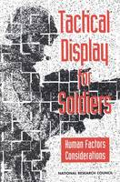 Tactical Display for Soldiers: Human Factors Considerations (Paperback)