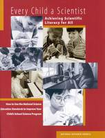 Every Child a Scientist: Achieving Scientific Literacy for All (Paperback)