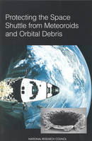 Protecting the Space Shuttle from Meteoroids and Orbital Debris (Paperback)