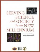 Serving Science and Society Into the New Millenium (Paperback)