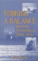 Striking a Balance: Improving Stewardship of Marine Areas (Hardback)