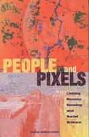People and Pixels: Linking Remote Sensing and Social Science (Paperback)
