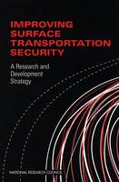 Improving Surface Transportation Security: A Research and Development Strategy (Paperback)