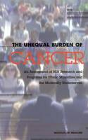 The Unequal Burden of Cancer: An Assessment of NIH Research and Programs for Ethnic Minorities and the Medically Underserved (Paperback)