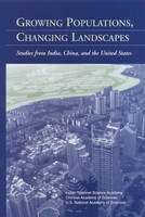 Growing Populations, Changing Landscapes: Studies from India, China, and the United States (Paperback)