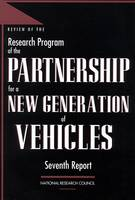 Review of the Research Program of the Partnership for a New Generation of Vehicles: Seventh Report (Paperback)
