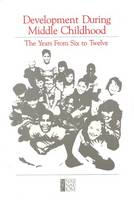 Development During Middle Childhood: The Years From Six to Twelve (Paperback)