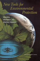 New Tools for Environmental Protection: Education, Information, and Voluntary Measures (Paperback)