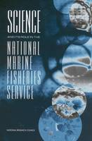 Science and Its Role in the National Marine Fisheries Service (Paperback)
