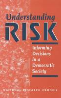 Understanding Risk: Informing Decisions in a Democratic Society (Paperback)