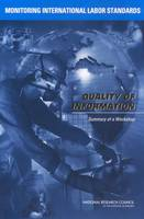 Monitoring International Labor Standards: Quality of Information, Summary of a Workshop (Paperback)