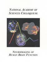 (NAS Colloquium) Neuroimaging of Human Brain Function (Paperback)