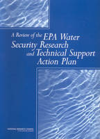 A Review of the EPA Water Security Research and Technical Support Action Plan: Parts I and II (Paperback)