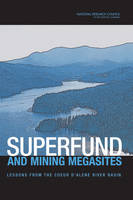 Superfund and Mining Megasites: Lessons from the Coeur d'Alene River Basin (Paperback)