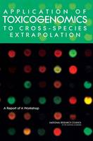 Application of Toxicogenomics to Cross-Species Extrapolation: A Report of a Workshop (Paperback)