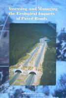Assessing and Managing the Ecological Impacts of Paved Roads (Paperback)