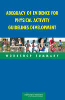 Adequacy of Evidence for Physical Activity Guidelines Development: Workshop Summary (Paperback)