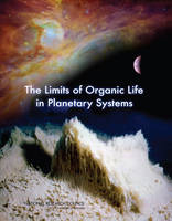 The Limits of Organic Life in Planetary Systems (Paperback)