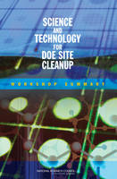 Science and Technology for DOE Site Cleanup: Workshop Summary (Paperback)