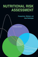 Nutritional Risk Assessment: Perspectives, Methods, and Data Challenges: Workshop Summary (Paperback)