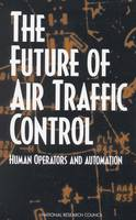 The Future of Air Traffic Control: Human Operators and Automation (Paperback)