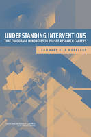 Understanding Interventions That Encourage Minorities to Pursue Research Careers: Summary of a Workshop (Paperback)