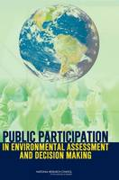 Public Participation in Environmental Assessment and Decision Making (Paperback)