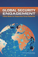 Global Security Engagement: A New Model for Cooperative Threat Reduction (Paperback)
