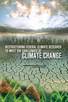 Restructuring Federal Climate Research to Meet the Challenges of Climate Change (Paperback)