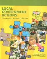 Local Government Actions to Prevent Childhood Obesity (Paperback)