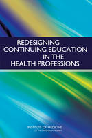 Redesigning Continuing Education in the Health Professions (Paperback)