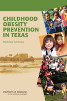 Childhood Obesity Prevention in Texas: Workshop Summary (Paperback)
