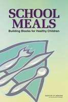 School Meals: Building Blocks for Healthy Children (Paperback)