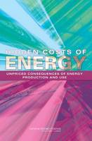 Hidden Costs of Energy: Unpriced Consequences of Energy Production and Use (Paperback)