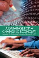 A Database for a Changing Economy: Review of the Occupational Information Network (O*NET) (Paperback)