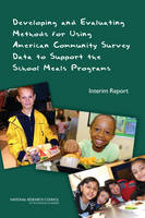 Developing and Evaluating Methods for Using American Community Survey Data to Support the School Meals Programs: Interim Report (Paperback)