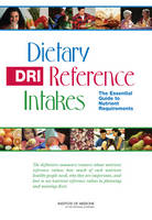 Dietary Reference Intakes: The Essential Guide to Nutrient Requirements (Paperback)