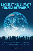 Facilitating Climate Change Responses: A Report of Two Workshops on Knowledge from the Social and Behavioral Sciences (Paperback)