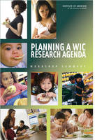 Planning a WIC Research Agenda: Workshop Summary (Paperback)