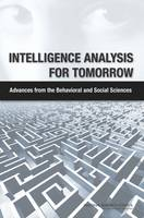 Intelligence Analysis for Tomorrow: Advances from the Behavioral and Social Sciences (Paperback)