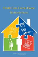 Health Care Comes Home: The Human Factors (Paperback)