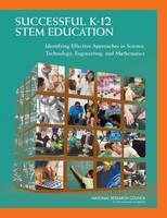 Successful K-12 STEM Education: Identifying Effective Approaches in Science, Technology, Engineering, and Mathematics (Paperback)