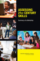 Assessing 21st Century Skills: Summary of a Workshop (Paperback)