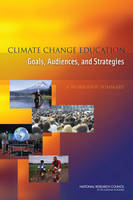 Climate Change Education: Goals, Audiences, and Strategies: A Workshop Summary (Paperback)