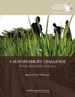 A Sustainability Challenge: Food Security for All: Report of Two Workshops (Paperback)