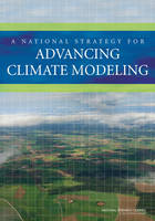 A National Strategy for Advancing Climate Modeling (Paperback)
